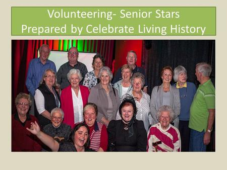 Volunteering- Senior Stars Prepared by Celebrate Living History.