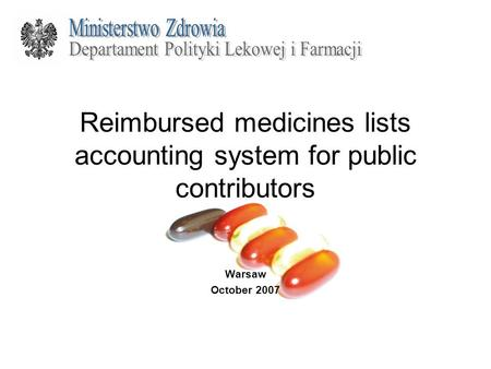 Reimbursed medicines lists accounting system for public contributors Warsaw October 2007.