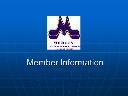 "Member Information. What is Merlin? ""Merlin is a non-profit organisation, owned by its members and charged with representing and negotiating terms for."