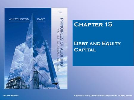 Chapter 15 Debt and Equity Capital McGraw-Hill/IrwinCopyright © 2014 by The McGraw-Hill Companies, Inc. All rights reserved.
