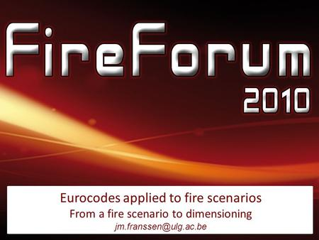 Eurocodes applied to fire scenarios From a fire scenario to dimensioning
