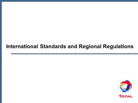 International Standards and Regional Regulations.