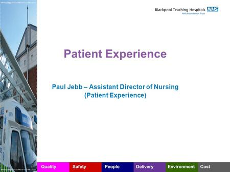 Paul Jebb – Assistant Director of Nursing (Patient Experience)