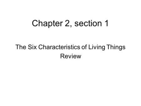 The Six Characteristics of Living Things Review