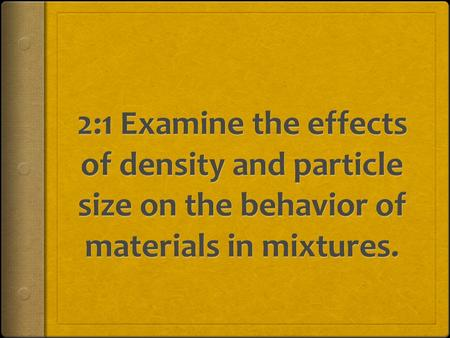 1. What is Density?  A. Amount of atoms (mass) divided by the space (volume) they take up, M/V.