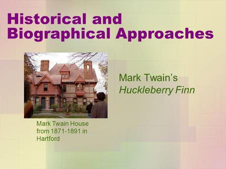 Historical and Biographical Approaches