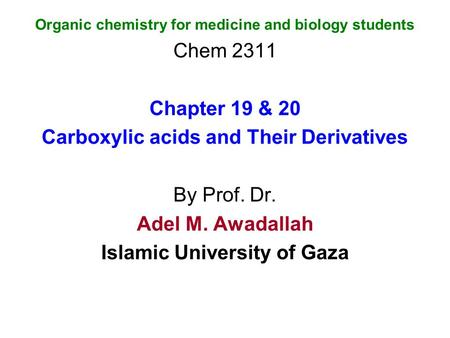 Carboxylic acids and Their Derivatives By Prof. Dr. Adel M. Awadallah