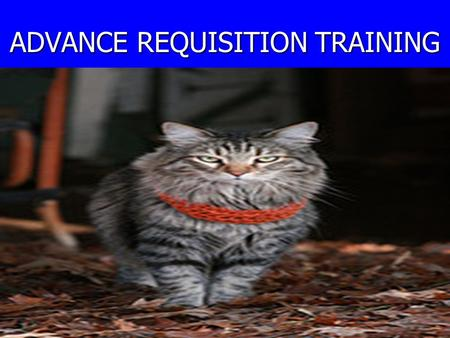 ADVANCE REQUISITION TRAINING. AGENDA Changing password Description for board approval Who do you call when? Vender Tab What prints on Requisition? Open.