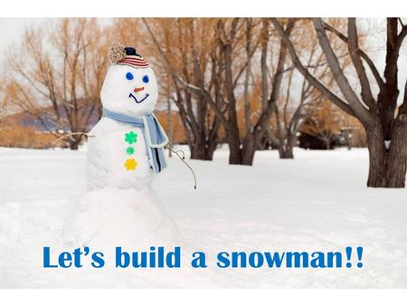 Let's build a snowman!!. Vocab Words: Snow Man Snowflake Card Snow Christmas Tree.