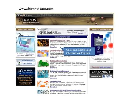 Www.chemnetbase.com Click on Handbook of Chemistry & Physics.