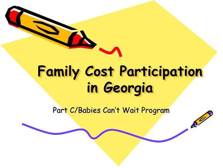 Family Cost Participation in Georgia Part C/Babies Can't Wait Program.