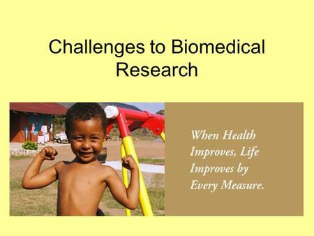 Challenges to Biomedical Research. Personal Beliefs About Biomedical Research 1. There are different beliefs about biomedical research 2. Differences.