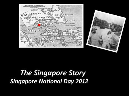 The Singapore Story Singapore National Day 2012. On the tip of the Malay Peninsula in South East Asia lies a diamond shaped island,which is known as Singapore.