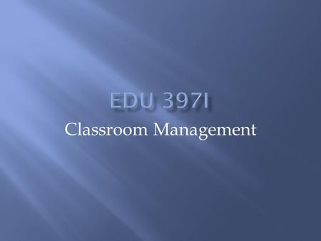 Classroom Management.  Management Strategy: Stopwatch & Recess/Inbetween class time & Giving Student choices  Field Experiences  Assessment  Chapter.