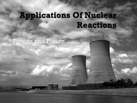 Fission and Fusion. Atomic Fission Nuclear fission occurs when a heavy nucleus such as U-235 splits into two smaller nuclei. Nuclear fission occurs.