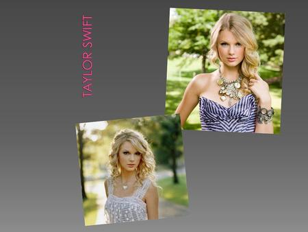  Taylor Alison Swift was born on December 13, 1989 in Reading, Pennsylvania  As a child, she grew up on her family's Christmas tree farm.  Her grandmother.