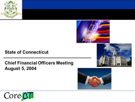 State of Connecticut Chief Financial Officers Meeting August 5, 2004.
