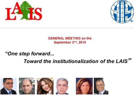 "One step forward... Toward the institutionalization of the LAIS Toward the institutionalization of the LAIS ""One step forward... Toward the institutionalization."