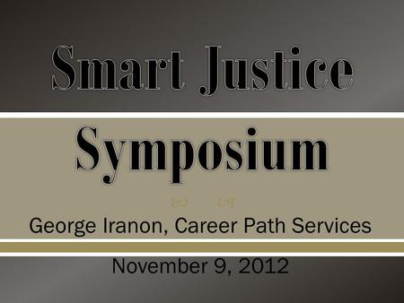  George Iranon, Career Path Services November 9, 2012.