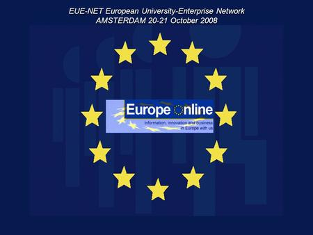 EUE-NET European University-Enterprise Network AMSTERDAM 20-21 October 2008.