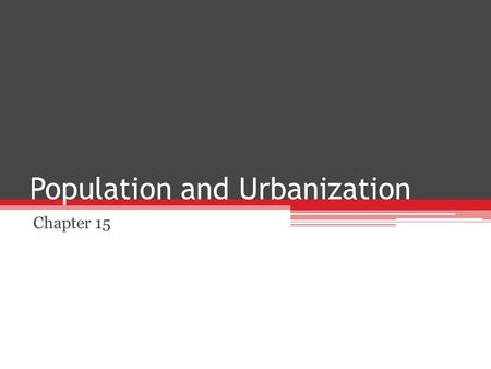 Population and Urbanization Chapter 15. Demography and Fertility Demography is a field of sociology that examines population size, composition, and distribution.