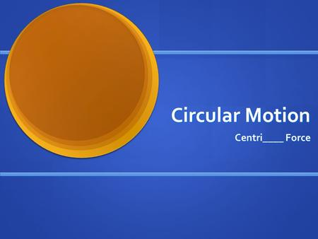 Circular Motion Centri____ Force. Frequency vs. Period Period (T)- The time it takes for one full rotation or revolution of an object in seconds. Frequency.