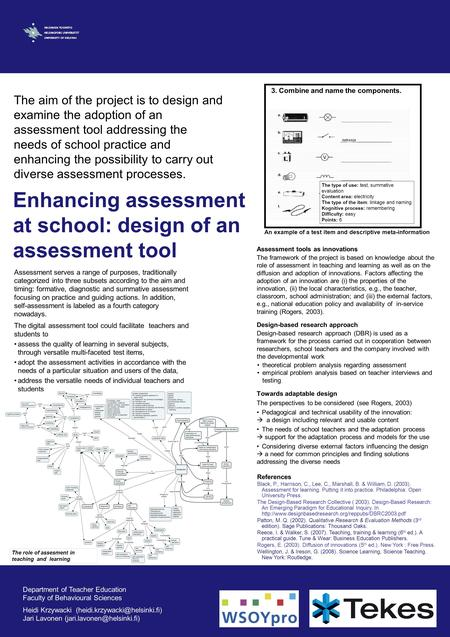 Enhancing assessment at school: design of an assessment tool Assessment serves a range of purposes, traditionally categorized into three subsets according.