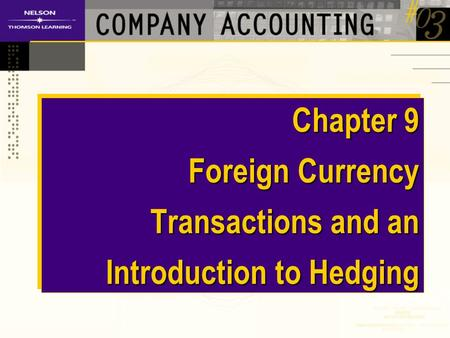 Chapter 9 Foreign Currency Transactions and an Introduction to Hedging.