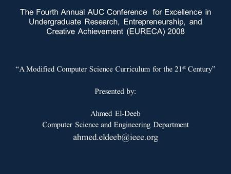 "The Fourth Annual AUC Conference for Excellence in Undergraduate Research, Entrepreneurship, and Creative Achievement (EURECA) 2008 ""A Modified Computer."