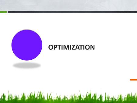OPTIMIZATION.