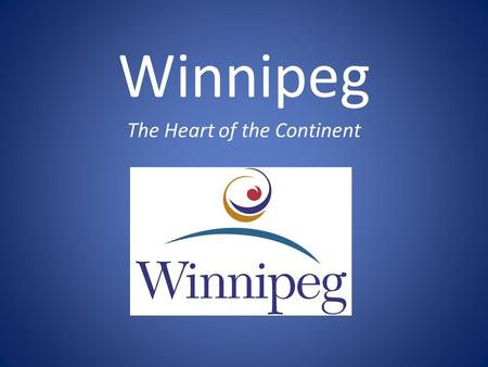 Winnipeg The Heart of the Continent. Copyright 2014 by K. Rupp-HaydenPowerPoint for Mac 2008 Winnipeg Particulars Located in Manitoba Manitoba's biggest.