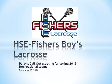 Parent Call Out Meeting for spring 2015 Recreational teams December 15, 2014.