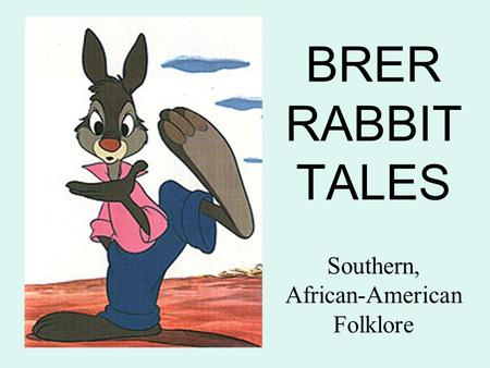 BRER RABBIT TALES Southern, African-American Folklore.