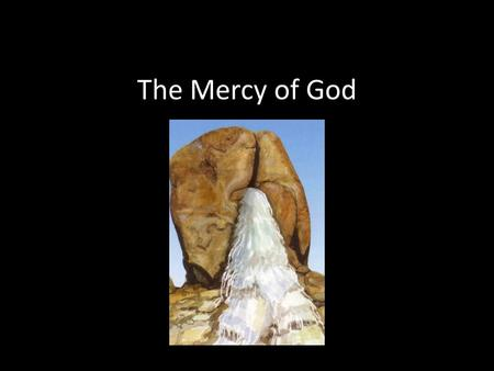 The Mercy of God.