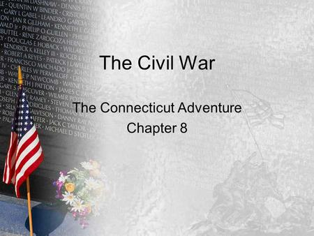 The Civil War The Connecticut Adventure Chapter 8.