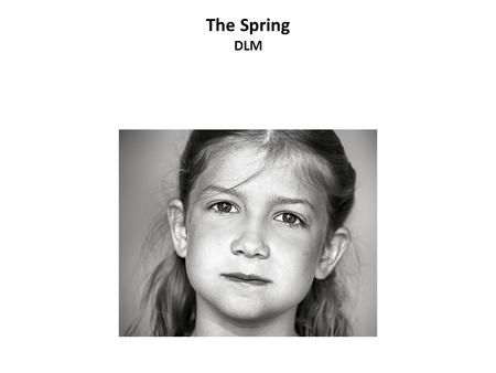 The Spring DLM. Winnie was a young girl. Winnie liked to explore.