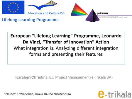 "European ""Lifelong Learning"" Programme, Leonardo Da Vinci, ""Transfer of Innovation"" Action What integration is. Analyzing different integration forms and."
