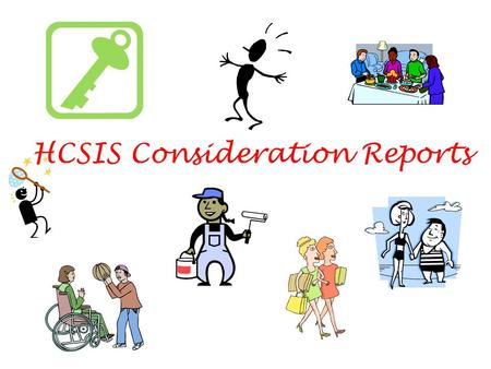 HCSIS Consideration Reports. The Supports Coordination Organization Perspective.