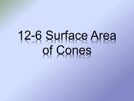 Find lateral areas of cones. Find surface areas of cones.