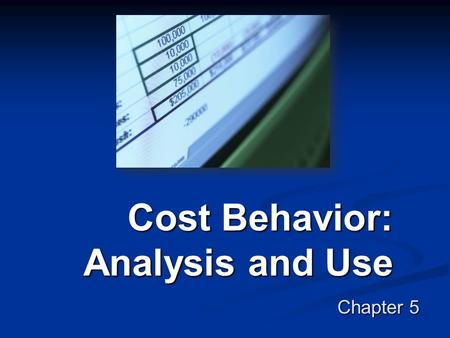 Cost Behavior: Analysis and Use Chapter 5. 2 A variable cost is a cost whose total dollar amount varies in direct proportion to changes in the activity.