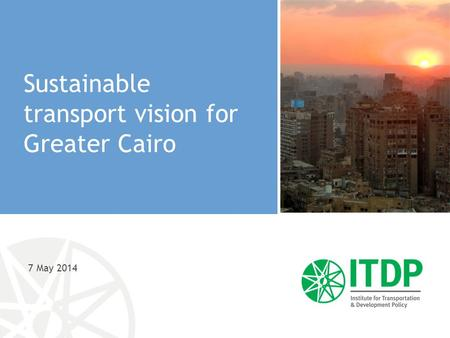7 May 2014 Sustainable transport vision for Greater Cairo.