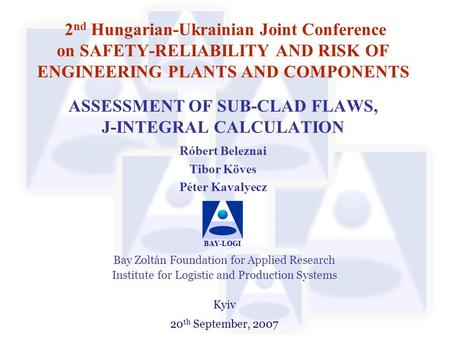 2 nd Hungarian-Ukrainian Joint Conference on SAFETY-RELIABILITY AND RISK OF ENGINEERING PLANTS AND COMPONENTS ASSESSMENT OF SUB-CLAD FLAWS, J-INTEGRAL.