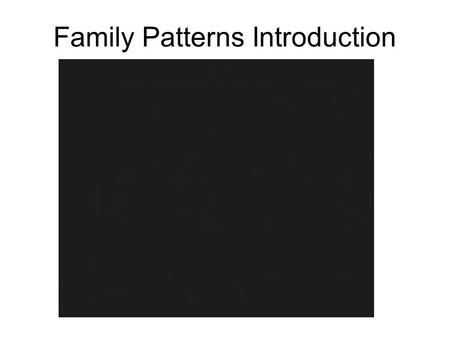 Family Patterns Introduction. Copy this table into your exercise book and use the following information to complete it MitosisMeiosis Where in the body.