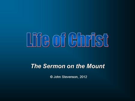 The Sermon on the Mount © John Stevenson, 2012. The Old Testament Law The Ten Commandments The Case Laws Laws regarding worship Cursings and Blessings.