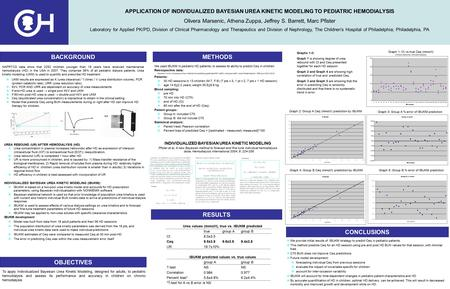 APPLICATION OF INDIVIDUALIZED BAYESIAN UREA KINETIC MODELING TO PEDIATRIC HEMODIALYSIS Olivera Marsenic, Athena Zuppa, Jeffrey S. Barrett, Marc Pfister.