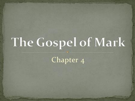 Chapter 4. 1. Author (Acts 12:25?) John Mark??? Likely didn't know Jesus during his ministry Jewish background 2. Audience Gentile Christians Suffering.