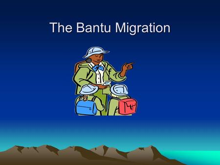 The Bantu Migration. People on the Move What is Migration? –Permanent move to new place; a pattern in human culture Is this different from Immigration?