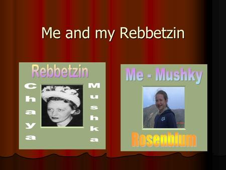Me and my Rebbetzin. My scale should improve like the Rebbetzin's My oldes brother, Mendel, is named after the Rebbe. My younger brother, Levi, was born.