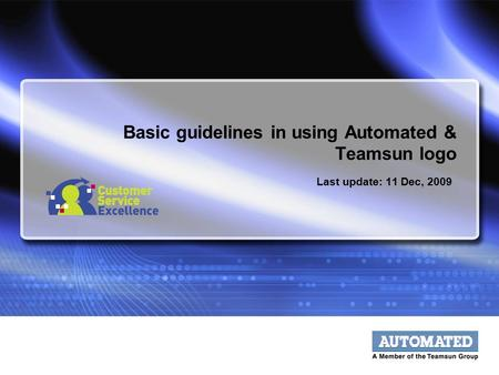 Basic guidelines in using Automated & Teamsun logo Last update: 11 Dec, 2009.