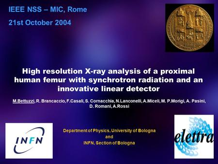 High resolution X-ray analysis of a proximal human femur with synchrotron radiation and an innovative linear detector M.Bettuzzi, R. Brancaccio, F.Casali,